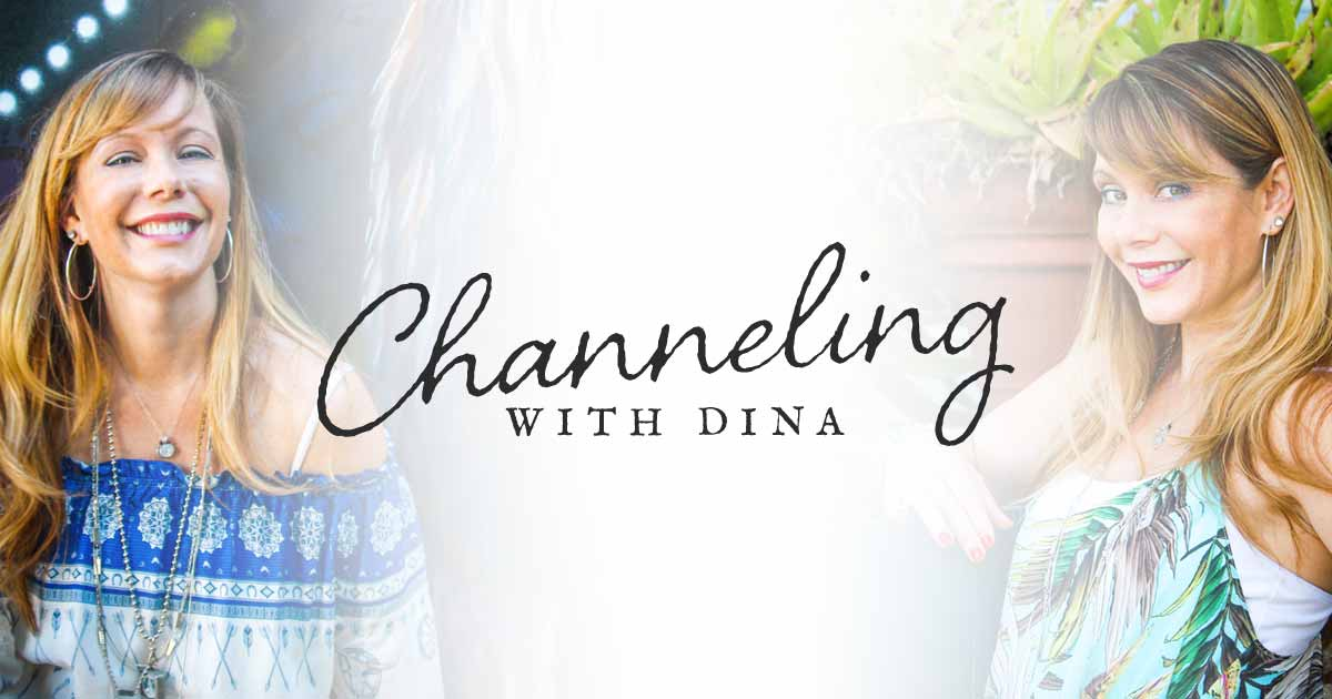 Channeling with Dina