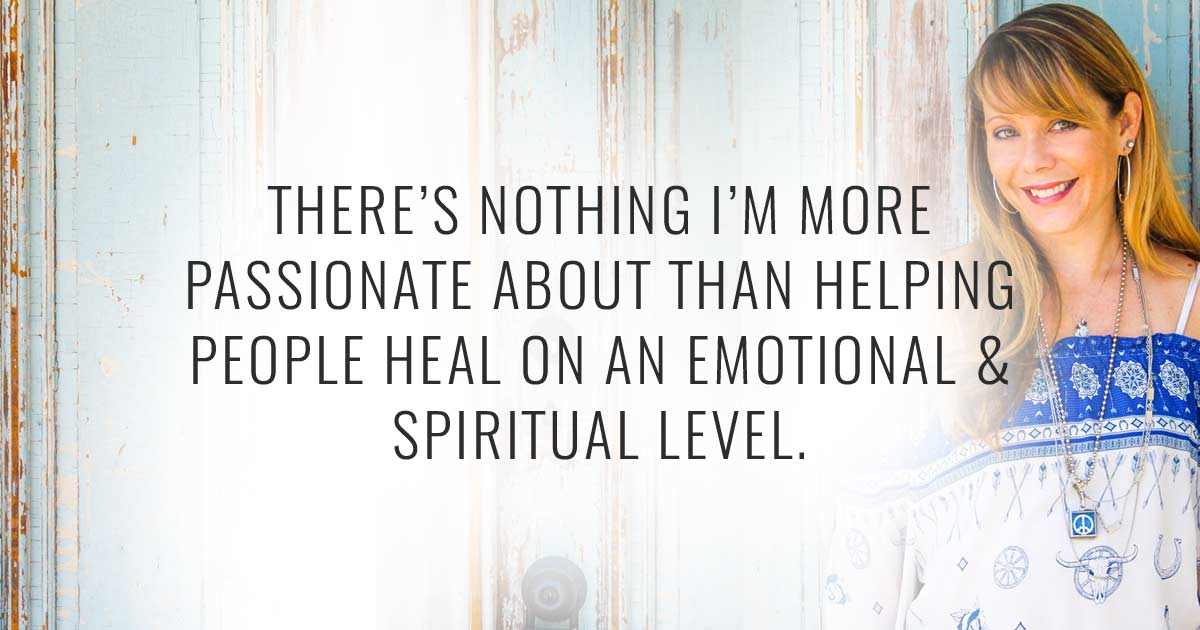 There's nothing I'm more passionate about than helping people heal on an emotional & spiritual level.