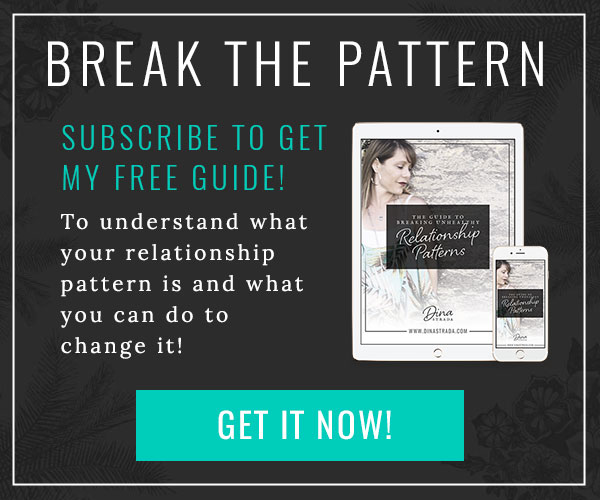 Break the Pattern. Subscribe to get my free guide! To understand what your relationship pattern is and what you can do to change it!